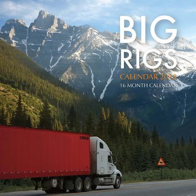 Big Rigs Calendar 2018: 16 Month Calendar Cover Image