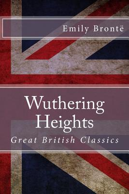 Wuthering Heights: Great British Classics Cover Image