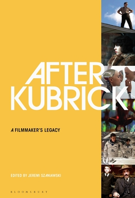 After Kubrick: A Filmmaker's Legacy Cover Image