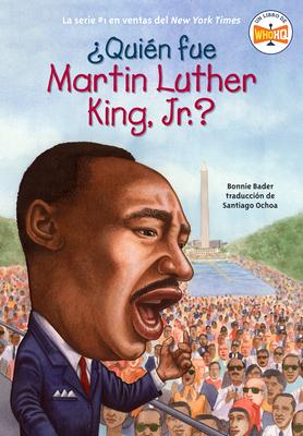 ¿Quién fue Martin Luther King, Jr.? (¿Quién fue?) Cover Image