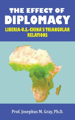 The Effect of Diplomacy: Liberia, Us, China's Triangular Relations Cover Image