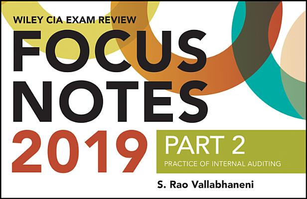 Wiley CIA Exam Review 2019 Focus Notes, Part 2: Practice of Internal Auditing Cover Image