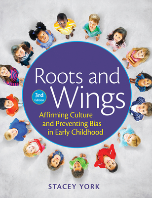 Roots and Wings: Affirming Culture and Preventing Bias in Early Childhood Cover Image