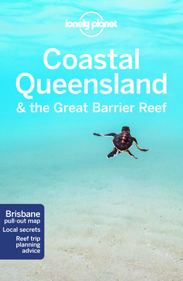 Lonely Planet Coastal Queensland & the Great Barrier Reef (Regional Guide) Cover Image