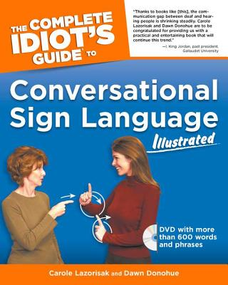 The Complete Idiot's Guide to Conversational Sign Language Illustrated Cover Image