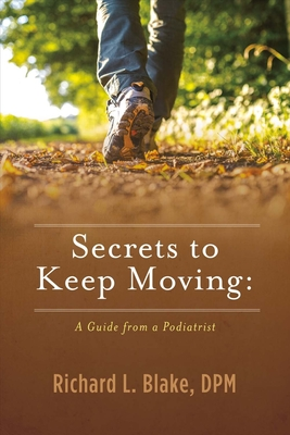 Secrets to Keep Moving: A Guide from a Podiatrist Cover Image