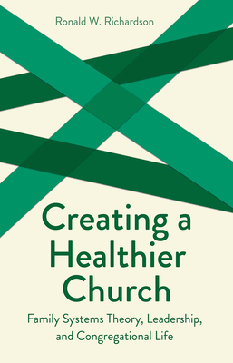 Cover for Creating a Healthier Church (Creative Pastoral Care & Counseling)