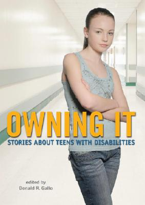 Owning It: Stories about Teens with Disabilities Cover Image