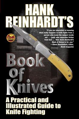 Hank Reinhardt's Book of Knives: A Practical and Illustrated Guide to Knife Fighting Cover Image