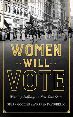 Women Will Vote: Winning Suffrage in New York State Cover Image