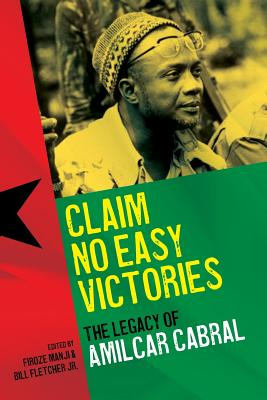 Claim No Easy Victories: The Legacy of Amilcar Cabral Cover Image