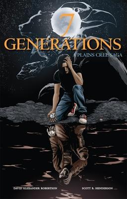 7 Generations: A Plains Cree Saga Cover Image