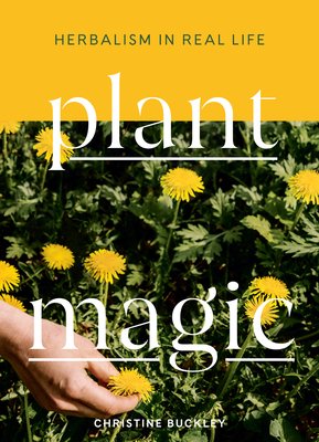 Plant Magic: Herbalism in Real Life Cover Image