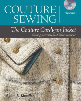 Couture Sewing: The Couture Cardigan Jacket: Sewing Secrets from a Chanel Collector Cover Image