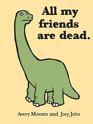 All My Friends Are Dead (Funny Books, Children's Book for Adults, Interesting Finds, Animal Books) Cover Image