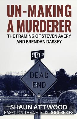 Un-Making a Murderer: The Framing of Steven Avery and Brendan Dassey Cover Image