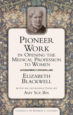 Pioneer Work in Opening the Medical Profession to Women Cover