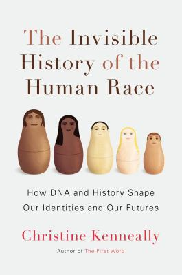 Cover for The Invisible History of the Human Race