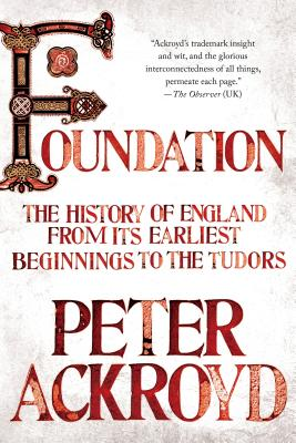 Foundation: The History of England from Its Earliest Beginnings to the Tudors Cover Image