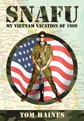 Snafu: My Vietnam Vacation of 1969 Cover Image