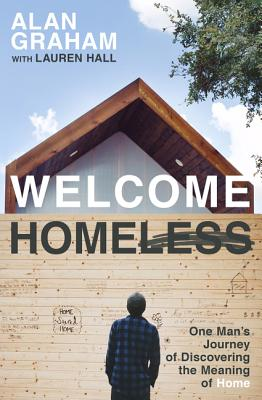 Welcome Homeless: One Man's Journey of Discovering the Meaning of Home Cover Image