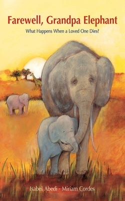 Farewell, Grandpa Elephant: What Happens When a Loved One Dies? Cover Image