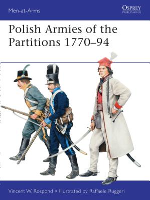 Polish Armies of the Partitions 1770-1794 Cover Image