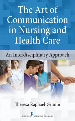 The Art of Communication in Nursing and Health Care: An Interdisciplinary Approach Cover Image