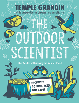 The Outdoor Scientist: The Wonder of Observing the Natural World Cover Image
