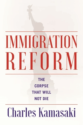 Immigration Reform: The Corpse That Will Not Die Cover Image
