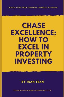 Chase Excellence: How to Excel in Property Investing Cover Image