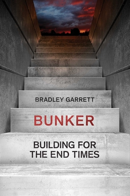 Bunker: Building for the End Times Cover Image