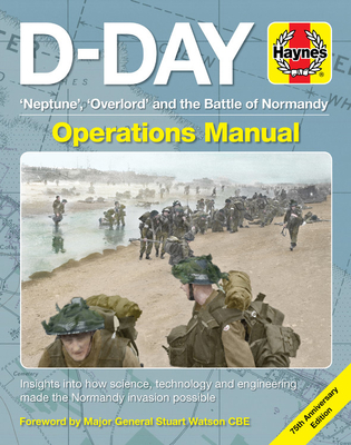 D-Day Operations Manual: 'Neptune', 'Overlord' and the Battle of Normandy - 75th Anniversary Edition: Insights into how science, technology and engineering made the Normandy invasion possible Cover Image