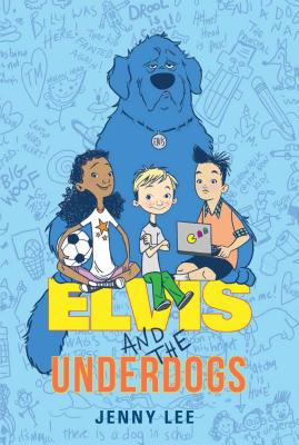 Elvis and the Underdogs Cover Image