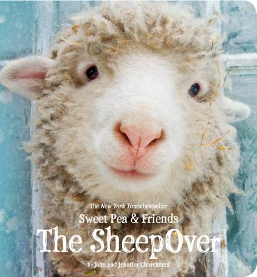 Sweet Pea & Friends: The SheepOver by John & Jennifer Churchman
