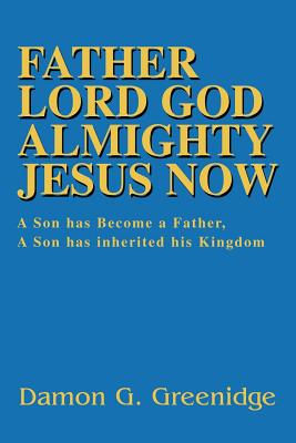 Cover for Father Lord God Almighty Jesus Now