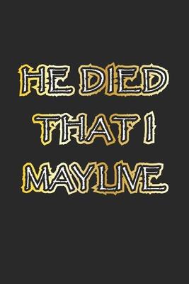 He died that I may live: Notizbuch Geschenk-Idee - Karo - A5 - 120 Seiten Cover Image