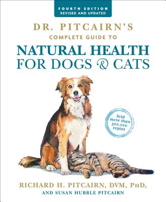 Dr. Pitcairn's Complete Guide to Natural Health for Dogs & Cats (4th Edition) Cover