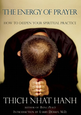 The Energy of Prayer: How to Deepen Your Spiritual Practice Cover Image