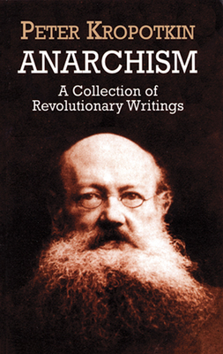 Anarchism: A Collection of Revolutionary Writings Cover Image
