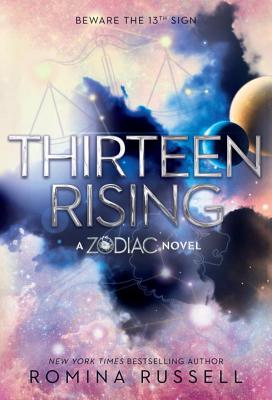 Thirteen Rising: A Zodiac Novel by Romina Russell
