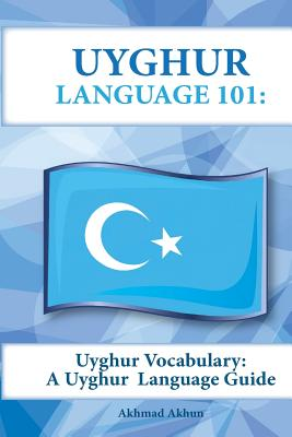 Uyghur Vocabulary: A Uyghur Language Guide Cover Image