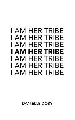 I Am Her Tribe Cover Image