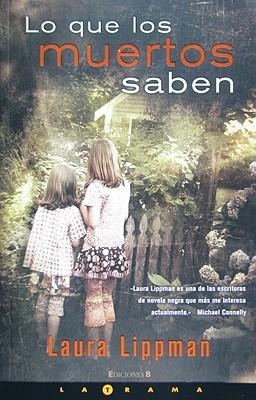 Lo Que los Muertos Saben = What the Dead Know Cover Image
