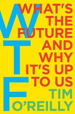 Wtf?: What's the Future and Why It's Up to Us Cover Image