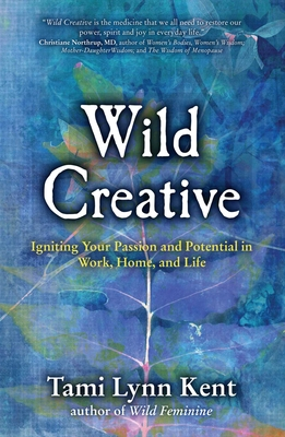 Wild Creative: Igniting Your Passion and Potential in Work, Home, and Life Cover Image