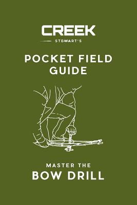 Pocket Field Guide: Master the Bow Drill Cover Image