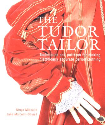 The Tudor Tailor: Reconstructing 16th-Century Dress Cover Image