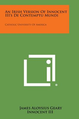 An Irish Version of Innocent III's de Contemptu Mundi: Catholic University of America cover