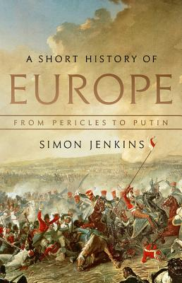 A Short History of Europe: From Pericles to Putin Cover Image